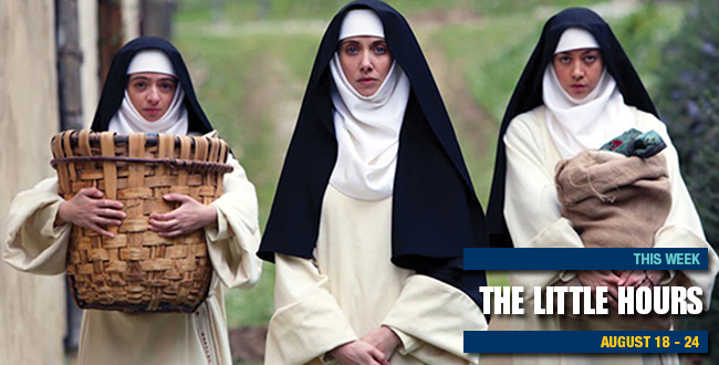 The Little Hours - Cinema Art Theater THIS WEEK